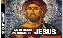Documentário: As Últimas 24 horas de Jesus! –  Discovery